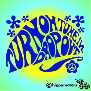 Decal showing famous hippy saying turn on tune in