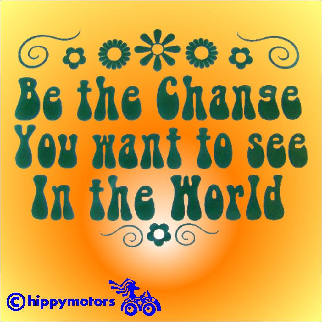 Be the change you want to see in the world decal