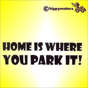 vinyl decal saying home is where you park it for cars windows and vehicles