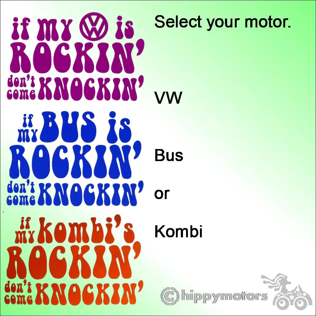 Decal showing a range of stickers saying if my VW bus or Kombi is rockin' don't come knocking