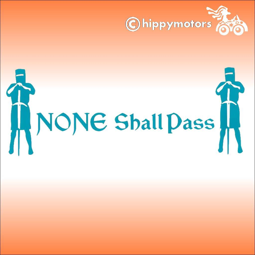 decal with the saying none shall pass from Monty Python and the holy grail