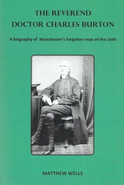The Reverend Doctor Charles Burton – A biography of Manchester's