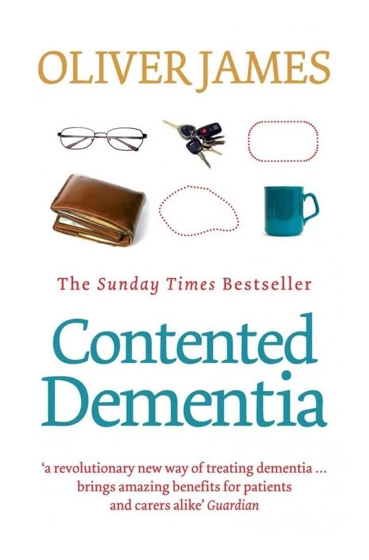 Contented Dementia - A Revolutionary New Way of Treating Dementia