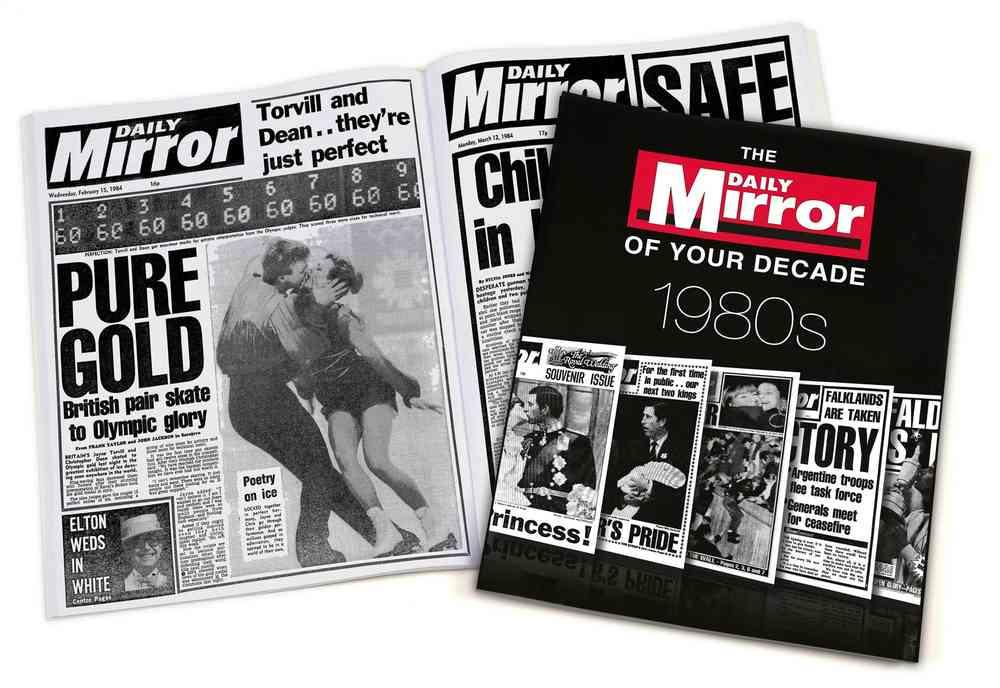 The Daily Mirror of Your Decade 1980s