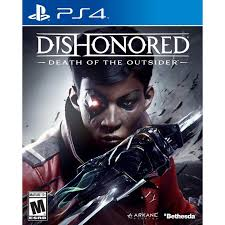 PS4 GAME DISHONORED DEATH OF THE OUTSIDE