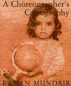 A Choreographer's Cartography by Raman Mundair front cover